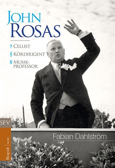 Pärmen på John Rosas-biografin visar John rosas i dirigentens roll